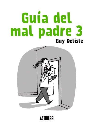 Guía del mal padre 3 de Guy Delisle