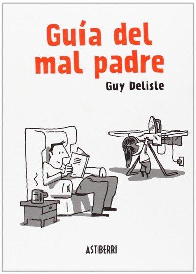 Guía del mal padre 1 de Guy Delisle