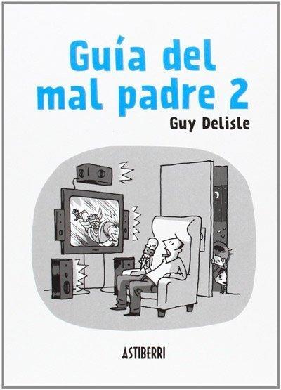 Guía del mal padre 2 de Guy Delisle